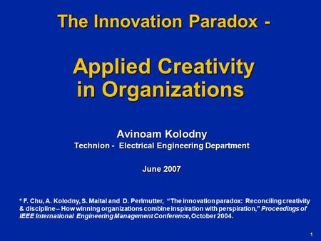 G-Number 1 The Innovation Paradox - Applied Creativity in Organizations The Innovation Paradox - Applied Creativity in Organizations Avinoam Kolodny Technion.
