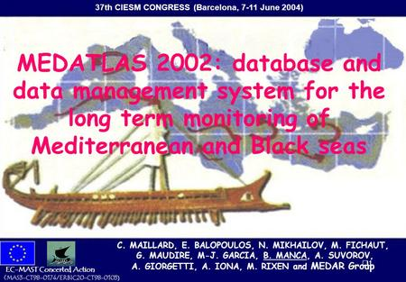 11 MEDATLAS 2002: database and data management system for the long term monitoring of Mediterranean and Black seas EC-MAST Concerted Action (MAS3-CT98-0174/ERBIC20-CT98-0103.