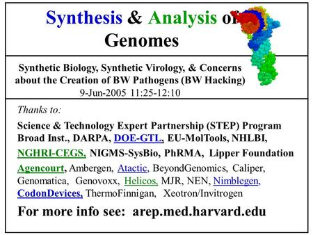 Thanks to: Science & Technology Expert Partnership (STEP) Program Broad Inst., DARPA, DOE-GTL, EU-MolTools, NHLBI, NGHRI-CEGS, NIGMS-SysBio, PhRMA, Lipper.