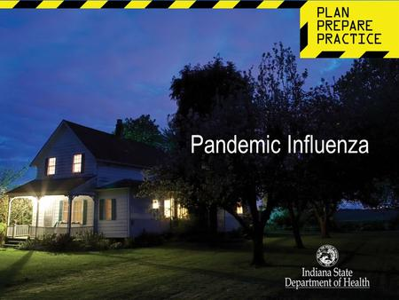 Pandemic Influenza. Preparing for an Influenza Pandemic 1.