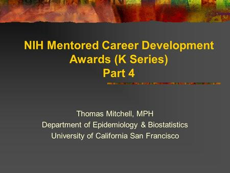 NIH Mentored Career Development Awards (K Series) Part 4