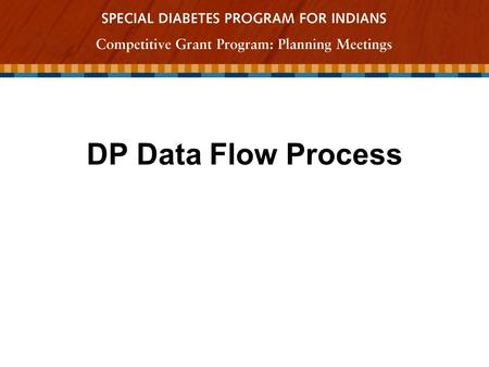 DP Data Flow Process. Individual agrees to participate in DP Completed assessment and questionnaire are mailed/FedEx to CC Staff completes assessment;