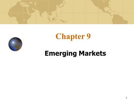 Chapter 9 Emerging Markets.