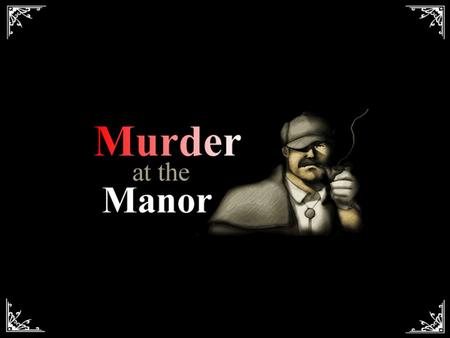 DEATH AT THE MANOR MONDAY 14 April