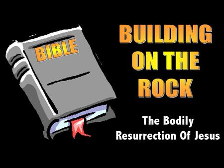 The Bodily Resurrection Of Jesus. The Resurrection Of Jesus…