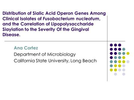 Distribution of Sialic Acid Operon Genes Among Clinical Isolates of Fusobacterium nucleatum, and the Correlation of Lipopolysaccharide Siaylation to the.