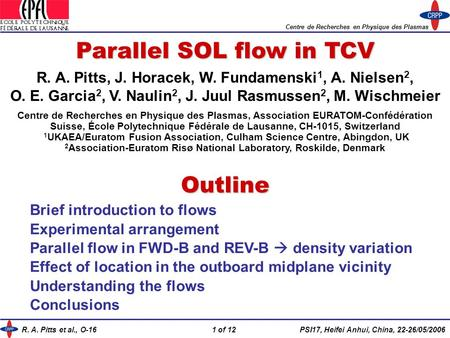 R. A. Pitts et al., O-161 of 12PSI17, Heifei Anhui, China, 22-26/05/2006 Parallel SOL flow in TCV R. A. Pitts, J. Horacek, W. Fundamenski 1, A. Nielsen.