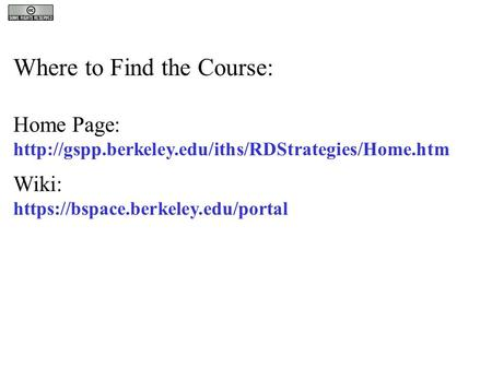 Where to Find the Course: Home Page:  Wiki: https://bspace.berkeley.edu/portal.
