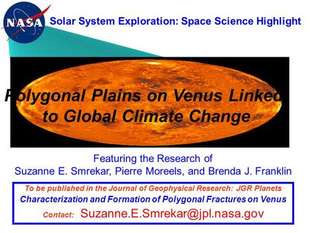 Solar System Exploration: Space Science Highlight Featuring the Research of Suzanne E. Smrekar, Pierre Moreels, and Brenda J. Franklin To be published.