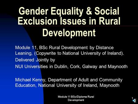 Module 11 BSc/Diploma Rural <strong>Development</strong> 1 Gender Equality & Social Exclusion Issues in Rural <strong>Development</strong> Module 11, BSc Rural <strong>Development</strong> by Distance.