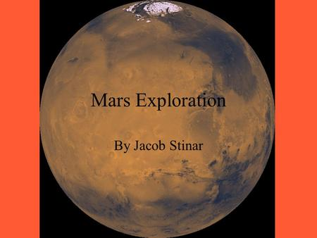 Mars Exploration By Jacob Stinar. Water on Mars.