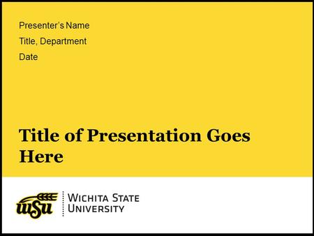 1 Title of Presentation Goes Here Presenter's Name Title, Department Date.