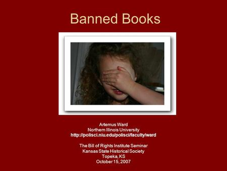 Banned Books Artemus Ward Northern Illinois University  The Bill of Rights Institute Seminar Kansas State Historical.