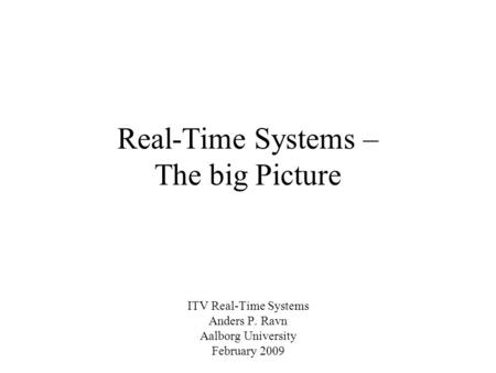 Real-Time Systems – The big Picture