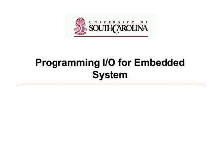 Programming I/O for Embedded System. Page 2 Overview Basis: A DE2 Computer Architecture Parallel I/O 7-Segment Display Basic Manipulating 7-Segment Display.