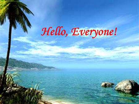 Hello, Everyone!.