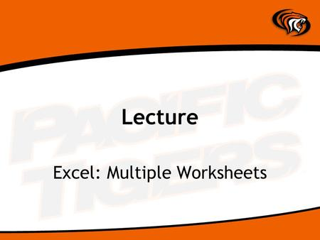 Lecture Excel: Multiple Worksheets. Workbook and Worksheets Multiple worksheets in a single workbook. When saved, only a single workbook (XLS) is saved.