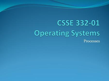 CSSE Operating Systems