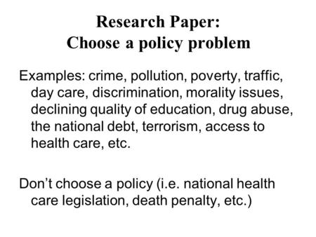 Research Paper: Choose a policy problem