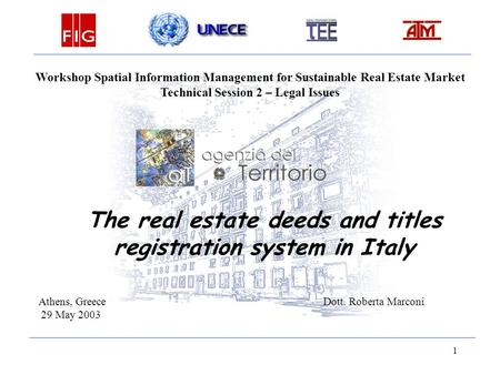 1 Workshop Spatial Information Management for Sustainable Real Estate Market Technical Session 2 – Legal Issues The real estate deeds and titles registration.