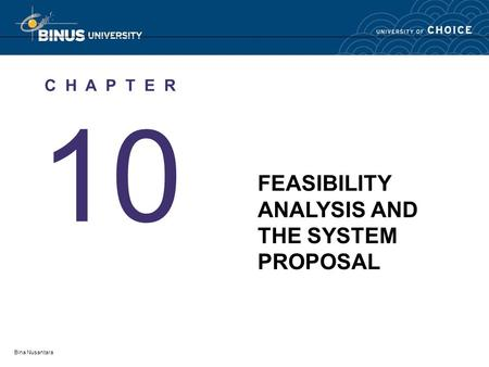 Bina Nusantara 10 C H A P T E R FEASIBILITY ANALYSIS AND THE SYSTEM PROPOSAL.