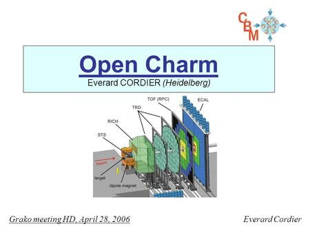 Open Charm Everard CORDIER (Heidelberg) Grako meeting HD, April 28, 2006Everard Cordier.