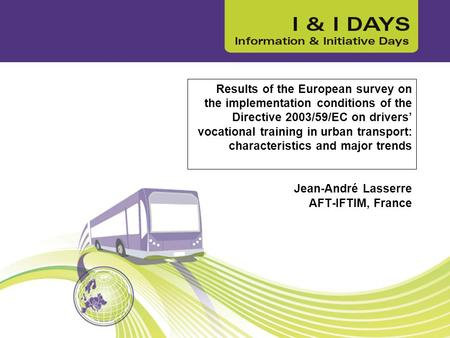 Results of the European survey on the implementation conditions of the Directive 2003/59/EC on drivers' vocational training in urban transport: characteristics.