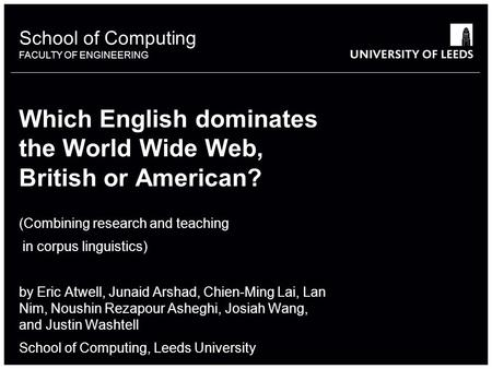School of something FACULTY OF OTHER School of Computing FACULTY OF ENGINEERING Which English dominates the World Wide Web, British or American? (Combining.