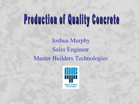 Joshua Murphy Sales Engineer Master Builders Technologies