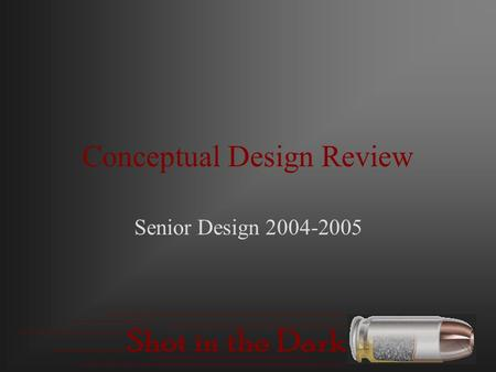 Conceptual Design Review Senior Design 2004-2005.