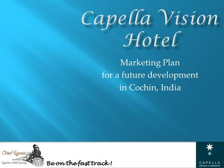 Be on the fast track ! Marketing Plan for a future development in Cochin, India.