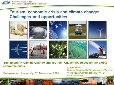 Tourism, economic crisis and climate change: Challenges and opportunities     Sustainability, Climate Change and Tourism: Challenges posed by the global.