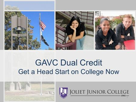 GAVC Dual Credit Get a Head Start on College Now 1.