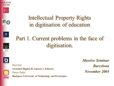 ER-0317/2/99 G R U P O S G A E Intellectual Property Rights in digitisation of education Part 1. Current problems in the face of digitisation. Massive.