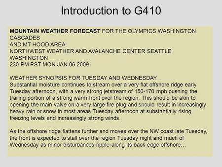 Introduction to G410 MOUNTAIN WEATHER FORECAST FOR THE OLYMPICS WASHINGTON CASCADES AND MT HOOD AREA NORTHWEST WEATHER AND AVALANCHE CENTER SEATTLE WASHINGTON.