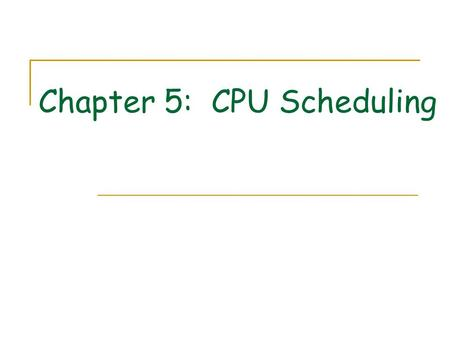 Chapter 5: CPU Scheduling. Outline Why scheduling? Scheduling Criteria Scheduling Algorithms Real-Time Scheduling Thread Scheduling Example: Solaris Algorithm.