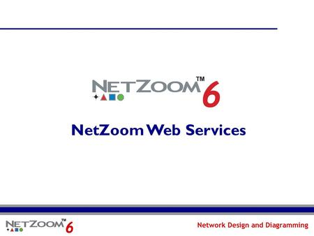 NetZoom Web Services. NetZoom: Professional Network Design NetZoom: The Complete Hub of Network Shapes and Stencils The world's largest library of network.