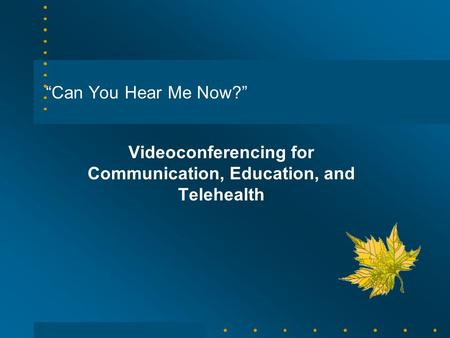 """Can You Hear Me Now?"" Videoconferencing for Communication, Education, and Telehealth."