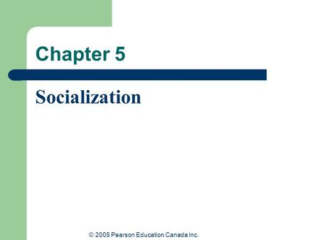 List and explain 5 agents of socialization