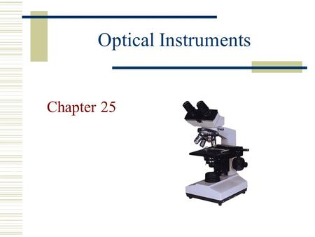 Optical Instruments Chapter 25.