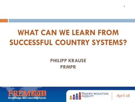 WHAT CAN WE LEARN FROM SUCCESSFUL COUNTRY SYSTEMS? PHILIPP KRAUSE PRMPR 1.
