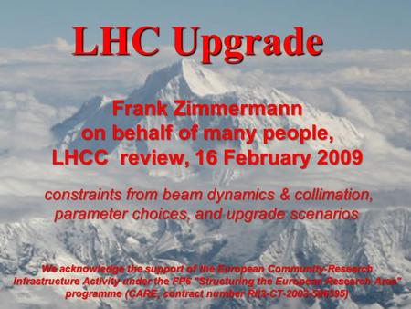 Name Event Date Name Event Date 1 LHC Upgrade We acknowledge the support of the European Community-Research Infrastructure Activity under the FP6 Structuring.