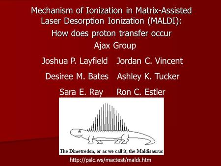 Mechanism of Ionization in Matrix-Assisted Laser Desorption Ionization (MALDI): How does proton transfer occur Ajax Group