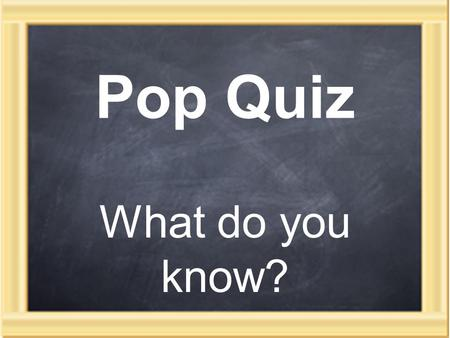 Pop Quiz What do you know?. General Knowledge How many books are in the Bible? – Old Testament? New Testament? Which books fall into the following divisions.