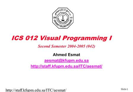Slide 1  ICS 012 Visual Programming I Ahmed Esmat  Second.