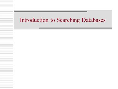 Introduction to Searching Databases. UW Libraries Catalog  Use to locate items in the library system Books Journal subscriptions Other material Some.