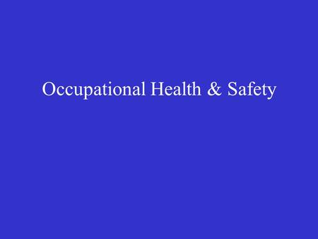 Occupational Health & Safety. History of Worker Safety Prior to OSHA 1800's – Industrial Revolution, number of workers increase exponentially, with little.