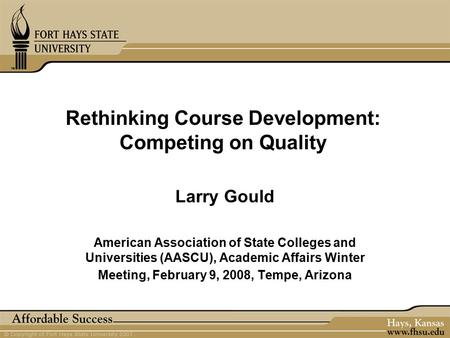 Rethinking Course Development: Competing on Quality Larry Gould American Association of State Colleges and Universities (AASCU), Academic Affairs Winter.