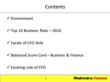 1 Contents Environment Top 10 Business Risks – 2010 Facets of CFO Role Balanced Score Card – Business & Finance Evolving role of CFO.