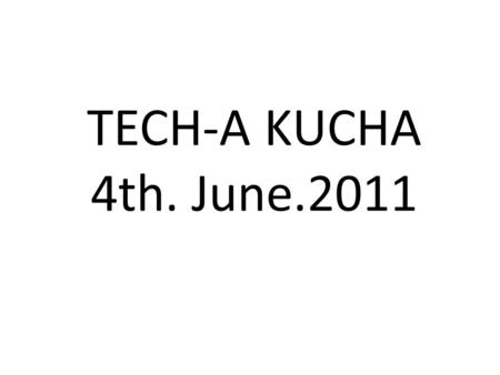 TECH-A KUCHA 4th. June.2011. Do You Know… Who Owns the Internet? No one actually Organizations that oversee and standardize what happens on the Internet.